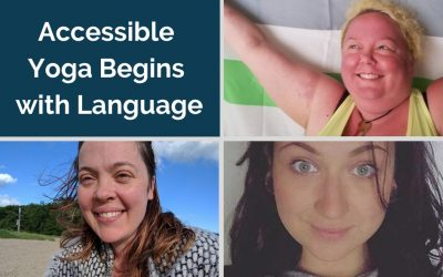 092: Accessible Yoga Begins with Language with Kesse Hodge, Chantel Ehler and Katie Juelson